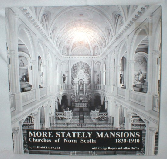 Image for More Stately Mansions; Churches of Nova Scotia, 1830-1910