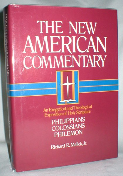 Image for The New American Commentary; An Exegetical and Theological Exposition of Holy Scripture; Volume 32 (Philippians, Colossians, Philemon)