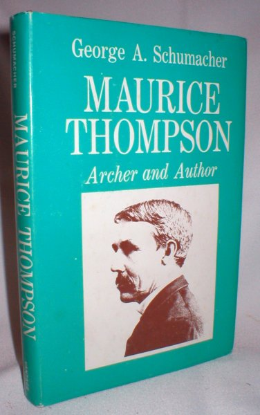 Image for Maurice Thompson, Archer and Author
