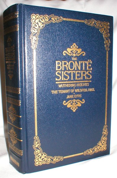 Image for The Bronte Sisters: Wuthering Heights, The Tenant of Wildfell Hall, Jane Eyre