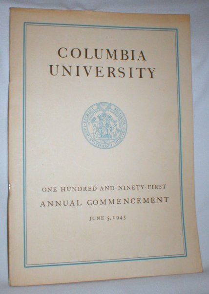 Image for Columbia University; One Hundred and Ninety-First Annual Commencement (June 5, 1945)