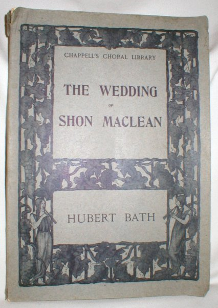 Image for The Wedding of Shon Maclean, A Scottish Rhapsody (For Chorus, Soli Soprano and Baritone, and Orchestra)