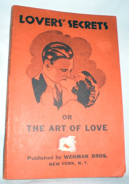 Image for Lovers' Secrets, or The Art of Love (Wooing, Winning, and Wedding)