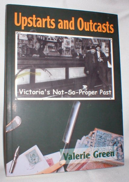 Image for Upstarts and Outcasts; Victoria's Not-So-Proper Past