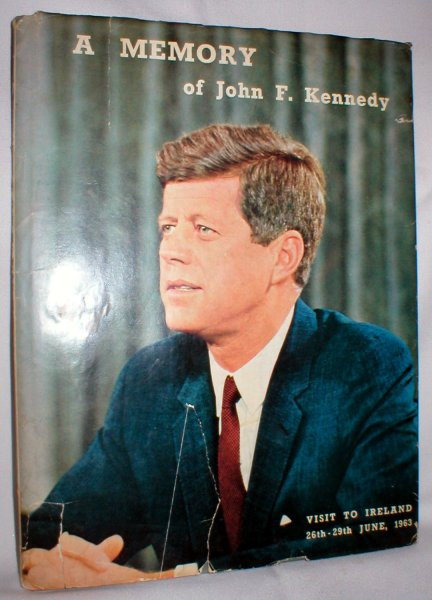 Image for A Memory of John F. Kennedy; Visit to Ireland, 26th-29th June, 1963