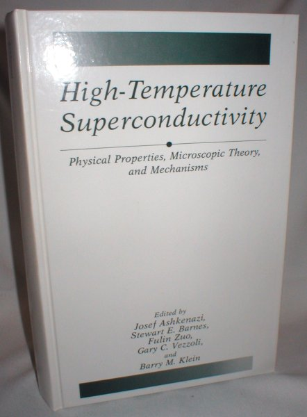 Image for High-Temperature Superconductivity; Physical Properties, Microscopic Theory, and Mechanisms