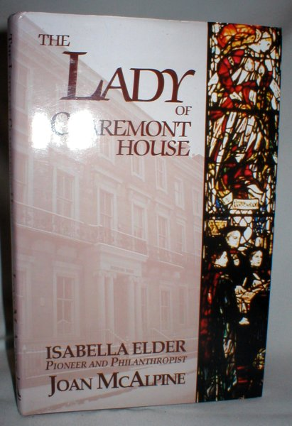 Image for The Lady of Claremont House: Isabella Elder, Pioneer and Philanthropist