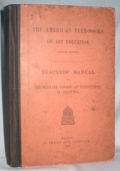 Image for Teachers' Manual for the Primary Course of Instruction in Drawing (The American Text-books of Art Education)