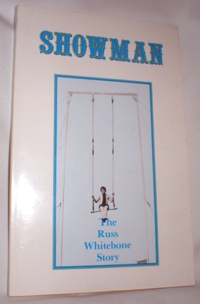 Image for Showman; The Russ Whitebone Story