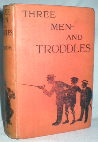 Image for Three Men - and Troddles; Being Some Further Exploits of a Well-known Quartette