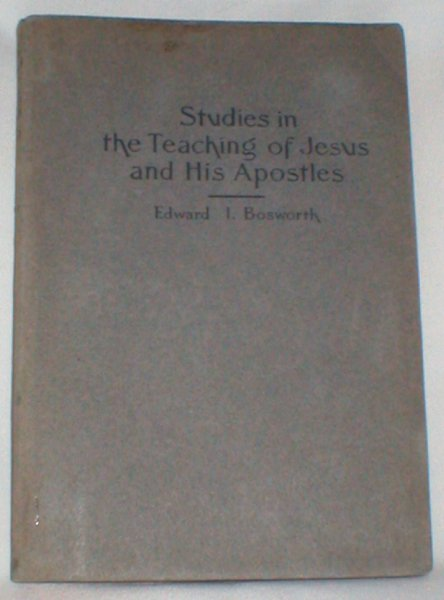 Image for Studies in the Teaching of Jesus and His Apostles