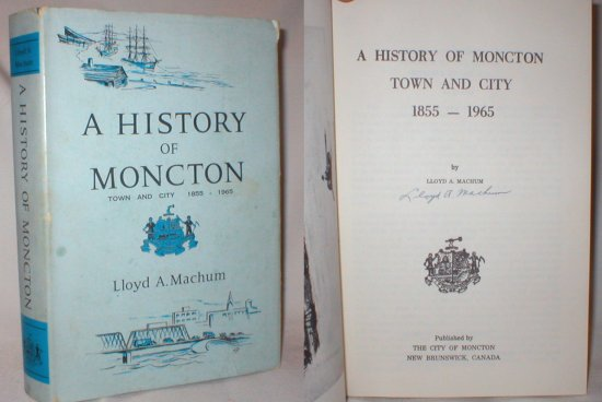 Image for A History of Moncton Town and City 1855-1965 (Signed)