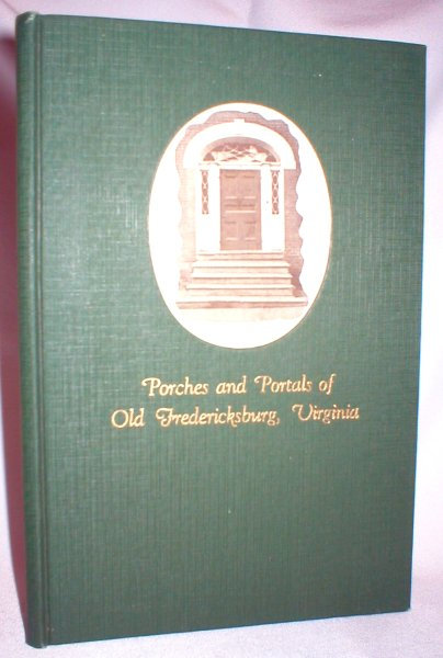 Image for Porches and Portals of Old Fredericksburg, Virginia