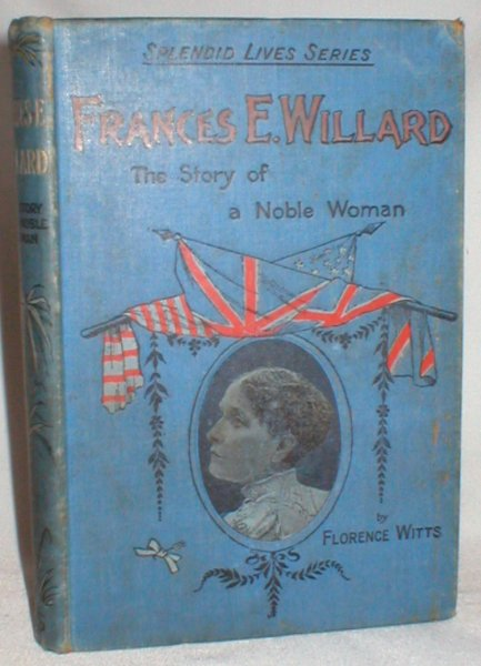 Image for Frances E. Willard; The Story of a Noble Life