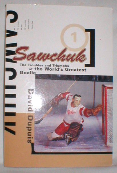Image for Sawchuk; The Troubles and Triumphs of the World's Greatest Goalie