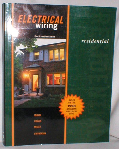 Image for Electrical Wiring; Residential (Based on the 1998 Canadian Electrical Code)