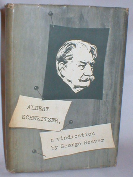 Image for Albert Schweitzer; A Vindication (Being a Reply to The Challenge of Schweitzer By John Middleton Murry)