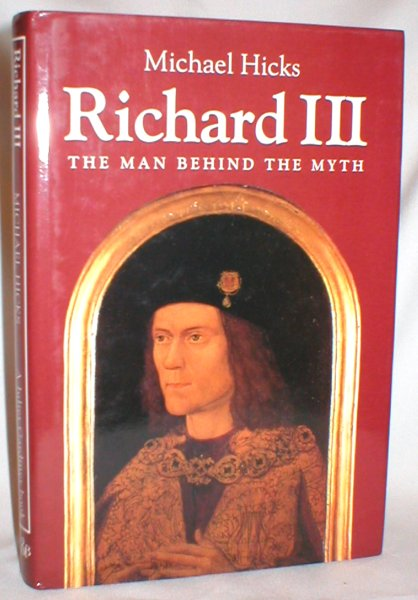 Image for Richard III; The Man Behind the Myth