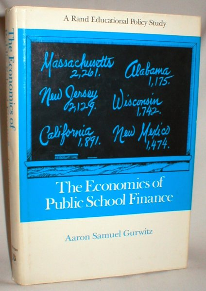 Image for The Economics of Public School Finance; A Rand Educational Policy Study