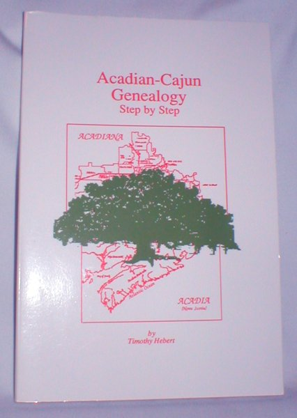 Image for Acadian-Cajun Genealogy: Step By Step