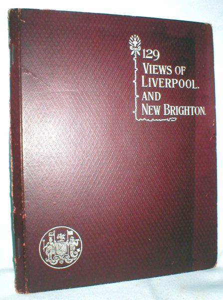 Image for One Hundred and Twenty-Nine Views; Liverpool and New Brighton and District