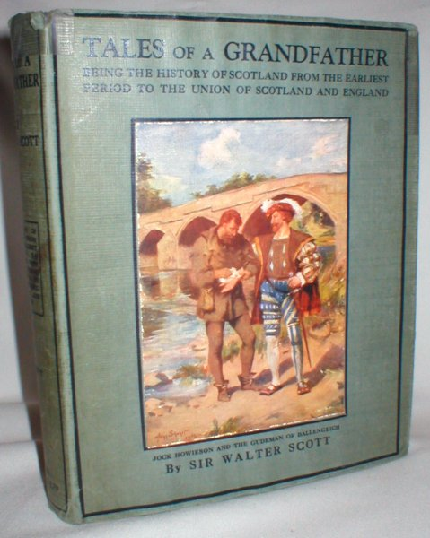 Image for Tales of a Grandfather; Being the History of Scotland from the Earliest Period to the Union of Scotland and England