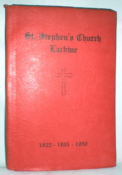 Image for The History of St. Stephen's Anglican Church; Lachine, Quebec 1822-1956