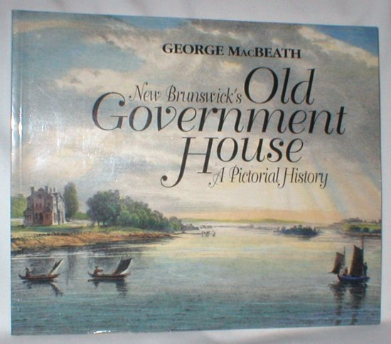 Image for New Brunswick's Old Government House; A Pictorial History
