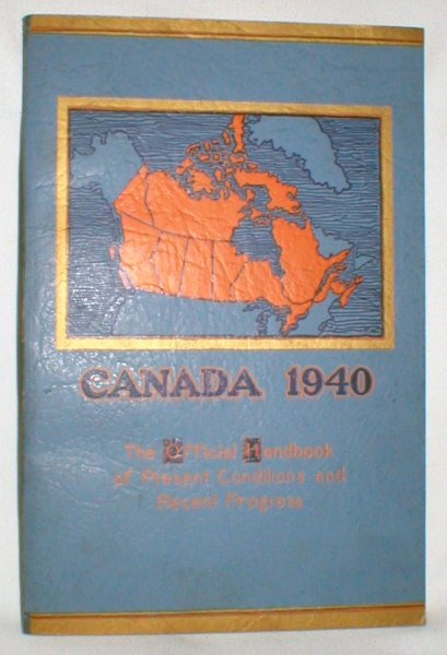 Image for Canada 1940; The Official Handbook of Present Conditions and Recent Progress