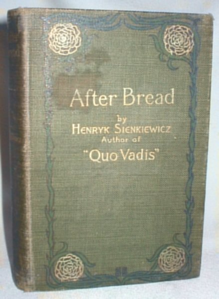 Image for After Bread; A Story of Polish Emigrant Life to America, bound with An Excursion to Athens