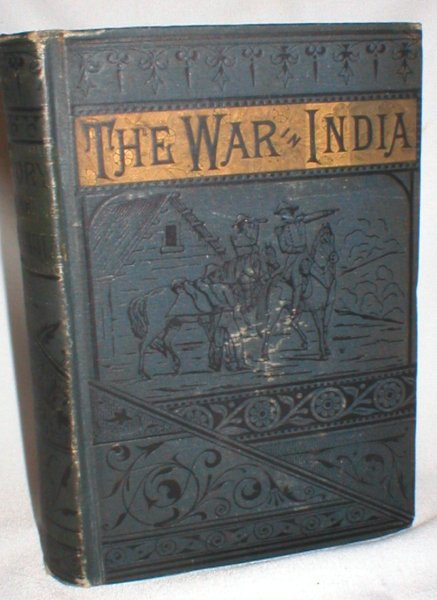 Image for History of the War in India;Including the Complete History of British India, from the Earliest Times to the Present Day; Also, a Sketch of Gen. Havelock