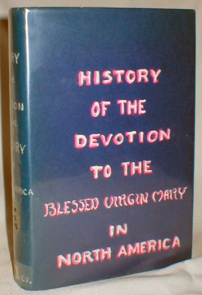 Image for History of the Devotion to the Blessed Virgin Mary in North America