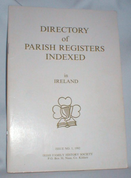 Image for Directory of Parish Registers Indexed; in Ireland (Issue No. 1, 1992)