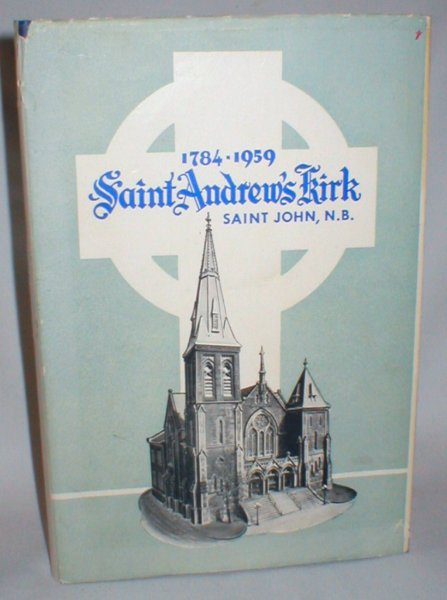 Image for St. Andrew's Kirk, Saint John, N.B.; The United Church of Canada (175th Anniversary)
