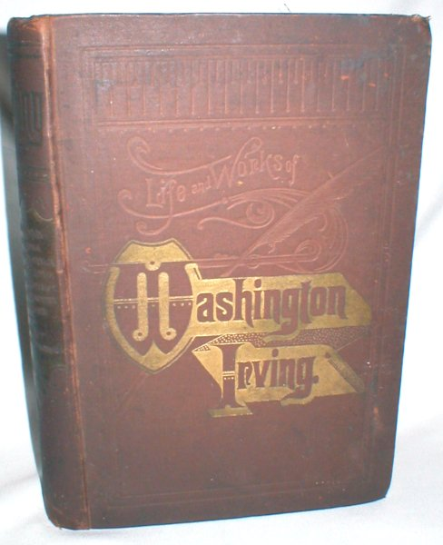Image for The Works of Washington Irving; A Life of Washington Irving (Vol. I)