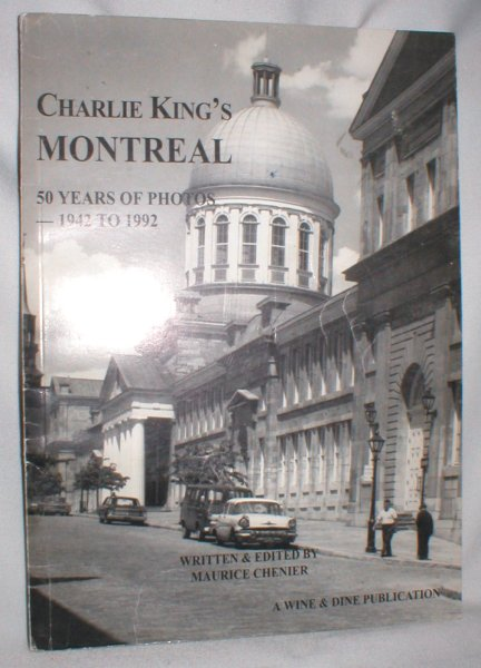Image for Charlie King's Montreal; 50 Years of Photos - 1942 to 1992