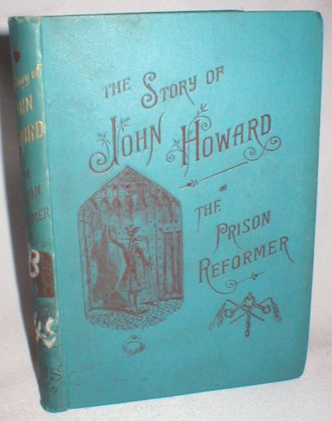 Image for The Story of John Howard; the Prison-Reformer