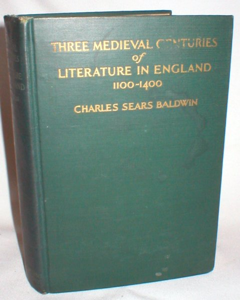 Image for Three Medieval Centuries of Literature in England 1100-1400