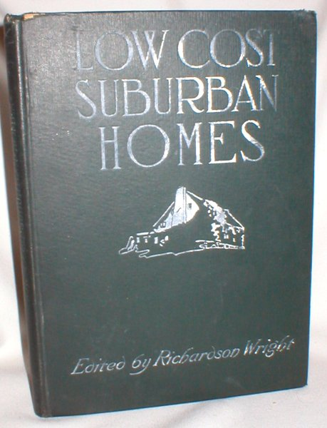 Image for Low Cost Suburban Homes; A Book of Suggestions for the Man with the Moderate Purse