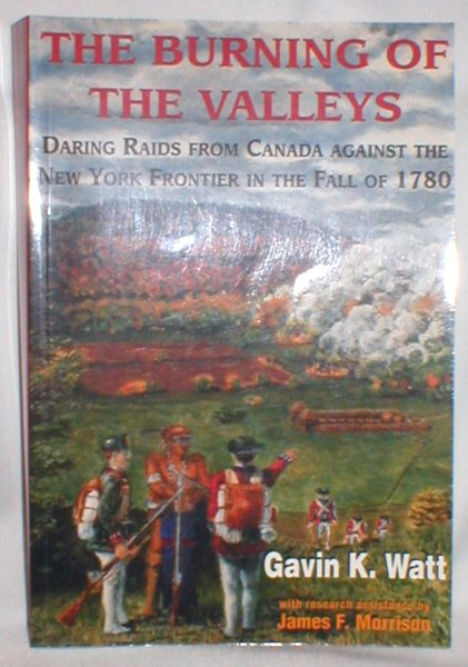 Image for The Burning of the Valleys: Daring Raids From Canada Against the New York Frontier in the Fall of 1780