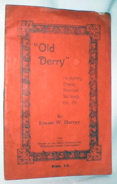 Image for Old Derry; Its History, Trades, Principal Buildings, Etc., Etc.