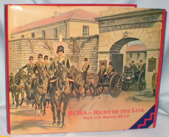 Image for RCHA - Right of the Line; An Anecdotal History of the Royal Canadian Horse Artillery from 1871