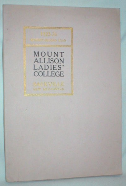 Image for Calendar of the Mount Allison Ladies' College; 1925-1926 (Seventy-Second Year)
