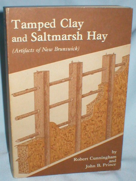 Image for Tamped Clay and Saltmarsh Hay; Artifacts of New Brunswick
