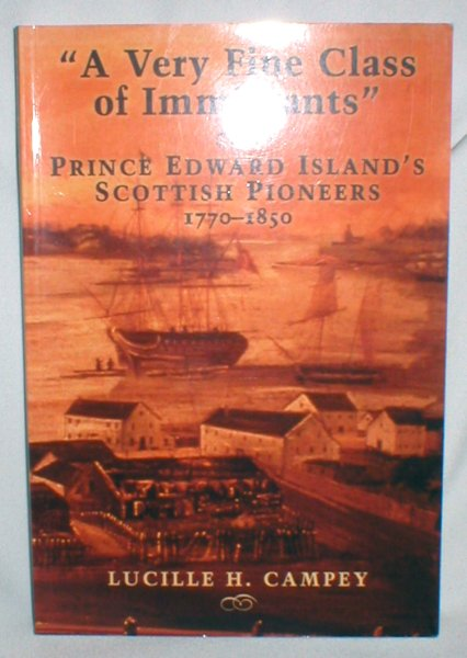 "Image for ""A Very Fine Class of Immigrants""; Prince Edward Island's Scottish Pioneers 1770-1850"
