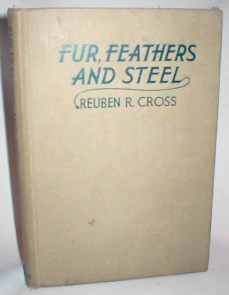 Image for Fur, Feathers and Steel; Of Feathers, Hackles, Fishhooks and Other Materials Used in Tying Trout Flies