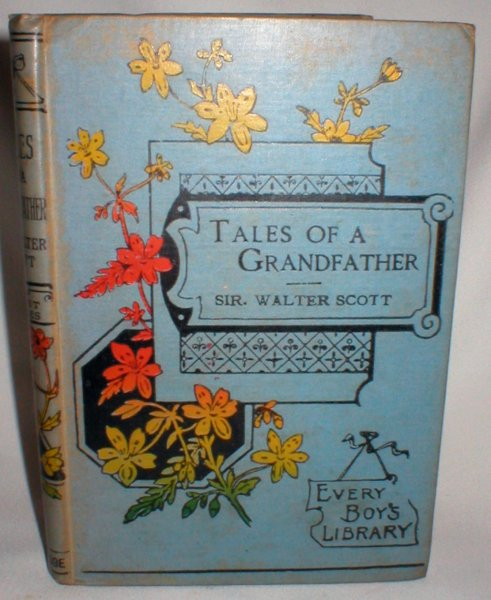 Image for Tales of a Grandfather; Being Stories Taken from Scottish History