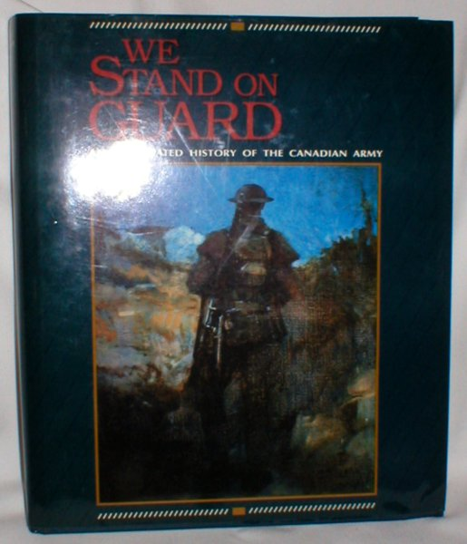 Image for We Stand on Guard; An Illustrated History of the Canadian Army