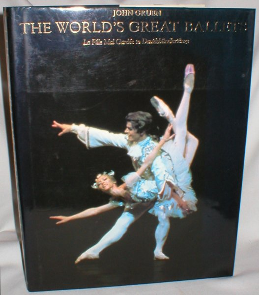 Image for The World's Great Ballets; La Fille Mal Gardee to Davidsbundlertanze