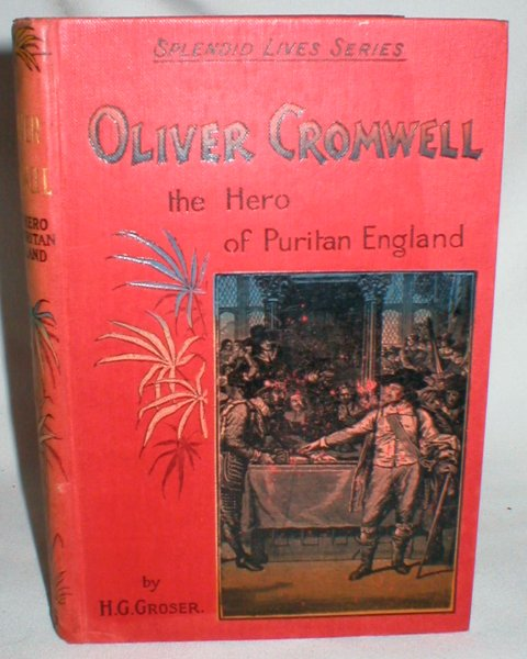 Image for Oliver Cromwell; The Hero of Puritan England